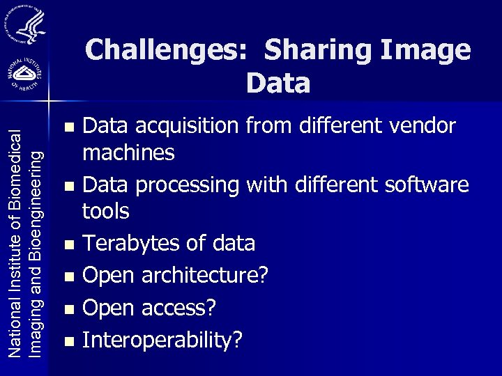 National Institute of Biomedical Imaging and Bioengineering Challenges: Sharing Image Data acquisition from different