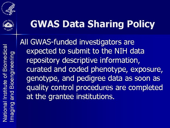 National Institute of Biomedical Imaging and Bioengineering GWAS Data Sharing Policy All GWAS-funded investigators