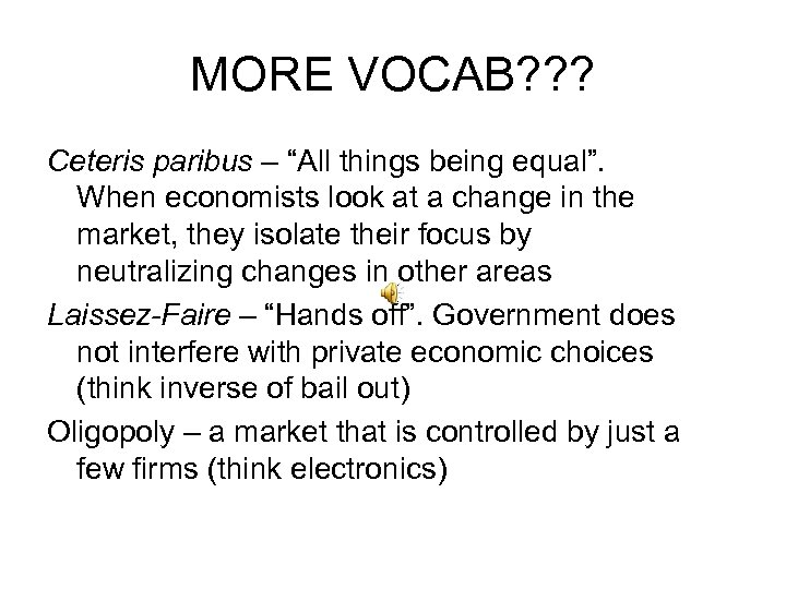 "MORE VOCAB? ? ? Ceteris paribus – ""All things being equal"". When economists look"