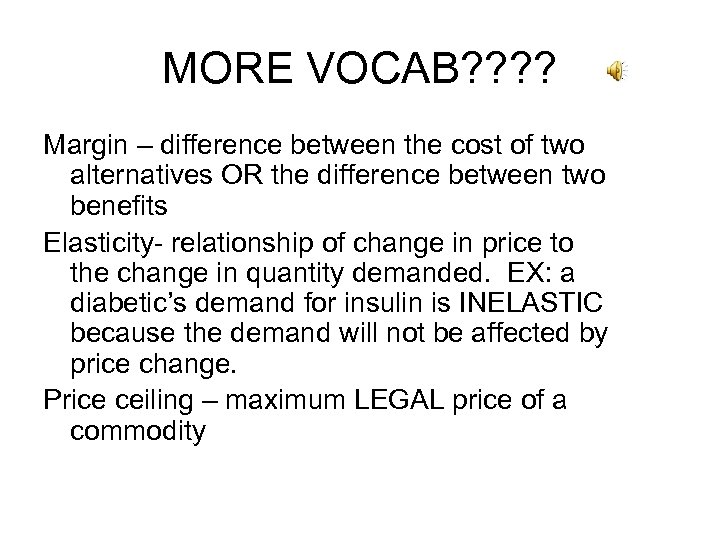 MORE VOCAB? ? Margin – difference between the cost of two alternatives OR the