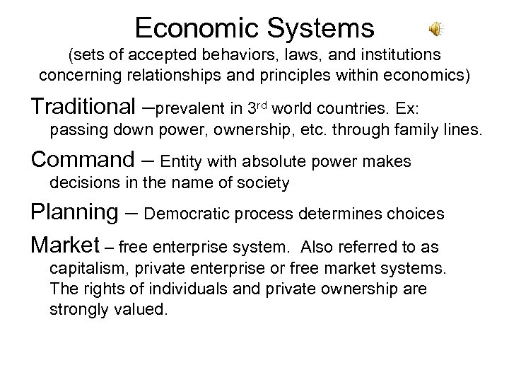 Economic Systems (sets of accepted behaviors, laws, and institutions concerning relationships and principles within