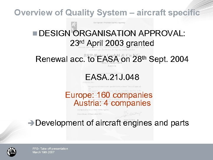 Overview of Quality System – aircraft specific n DESIGN ORGANISATION APPROVAL: 23 rd April