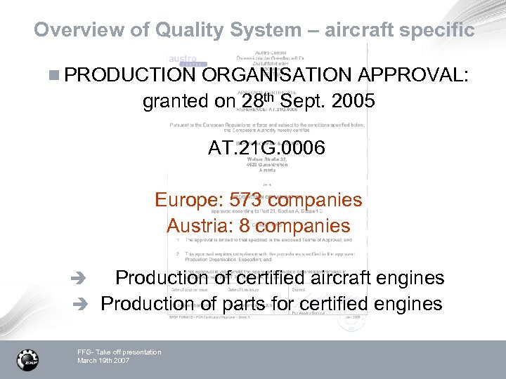 Overview of Quality System – aircraft specific n PRODUCTION ORGANISATION APPROVAL: granted on 28