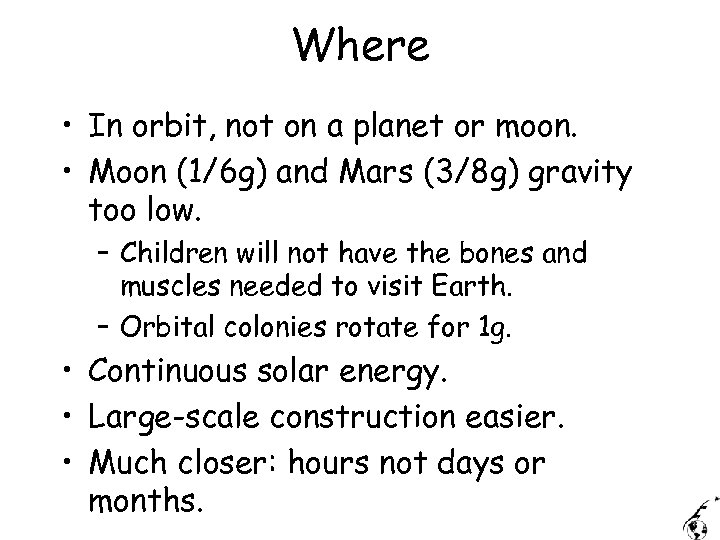 Where • In orbit, not on a planet or moon. • Moon (1/6 g)