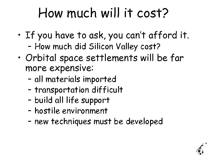 How much will it cost? • If you have to ask, you can't afford