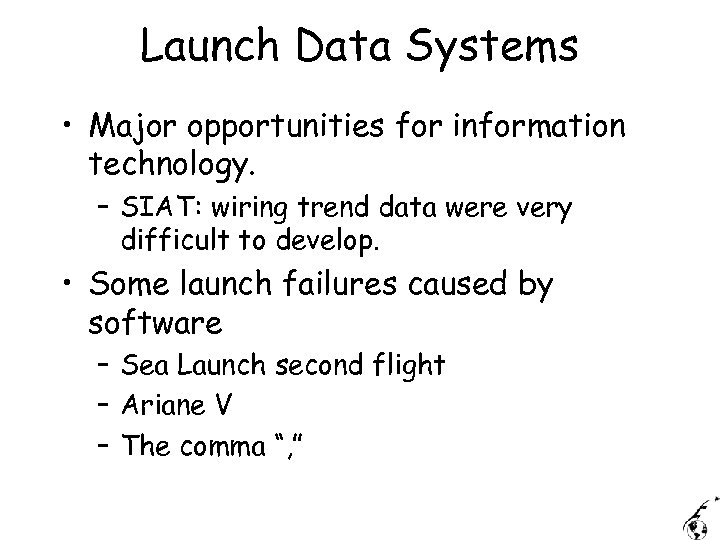 Launch Data Systems • Major opportunities for information technology. – SIAT: wiring trend data