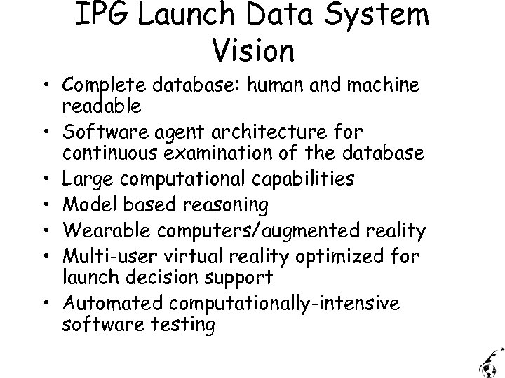 IPG Launch Data System Vision • Complete database: human and machine readable • Software