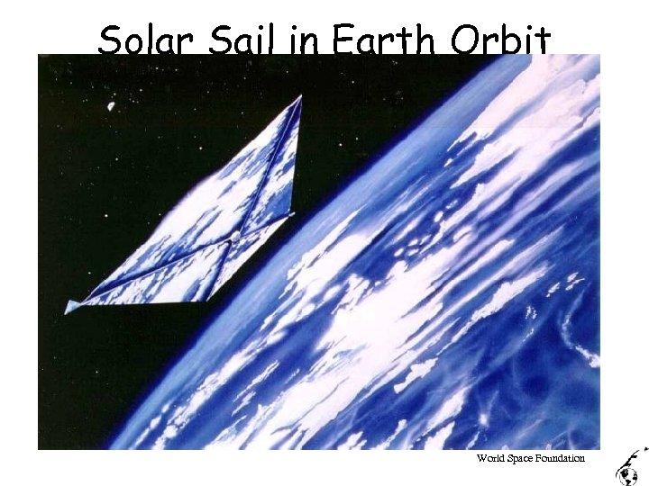 Solar Sail in Earth Orbit World Space Foundation