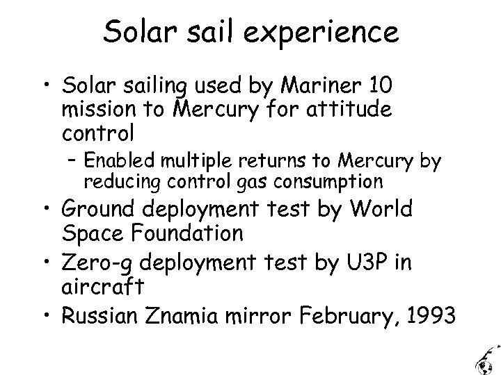 Solar sail experience • Solar sailing used by Mariner 10 mission to Mercury for