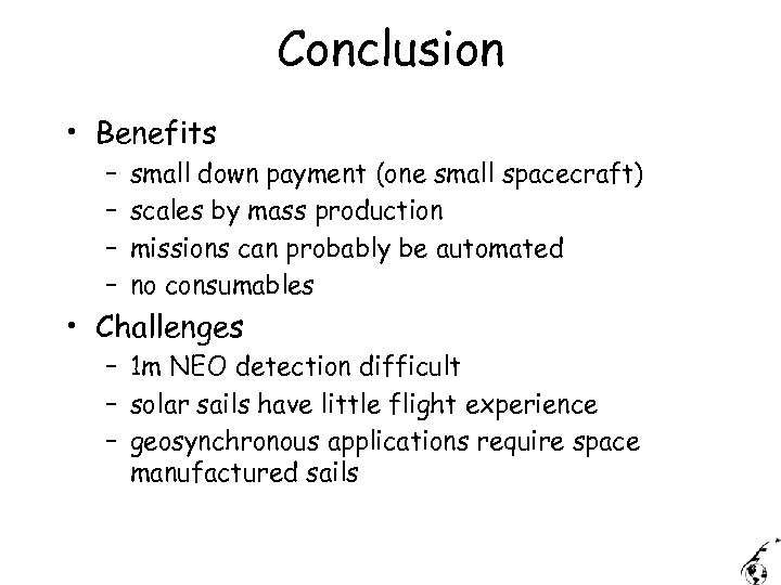 Conclusion • Benefits – – small down payment (one small spacecraft) scales by mass