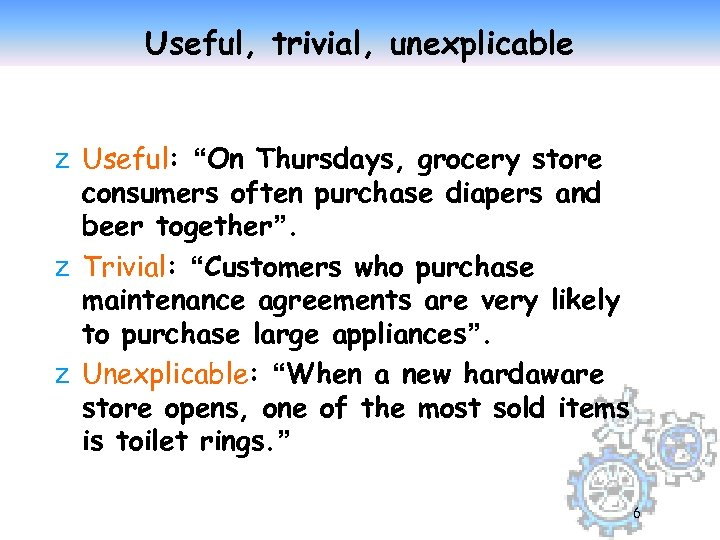 """Useful, trivial, unexplicable z Useful: """"On Thursdays, grocery store consumers often purchase diapers and"""