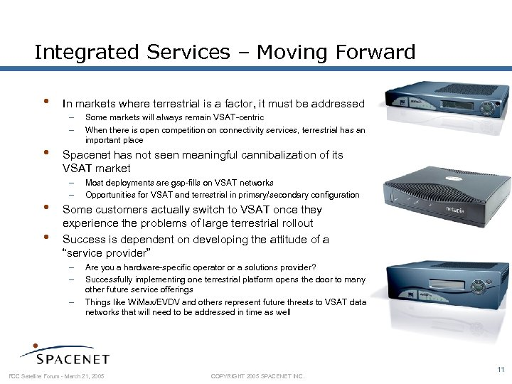 Integrated Services – Moving Forward • In markets where terrestrial is a factor, it