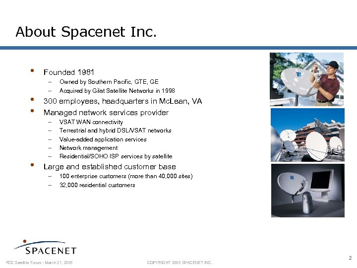 About Spacenet Inc. • • Founded 1981 – – Owned by Southern Pacific, GTE,