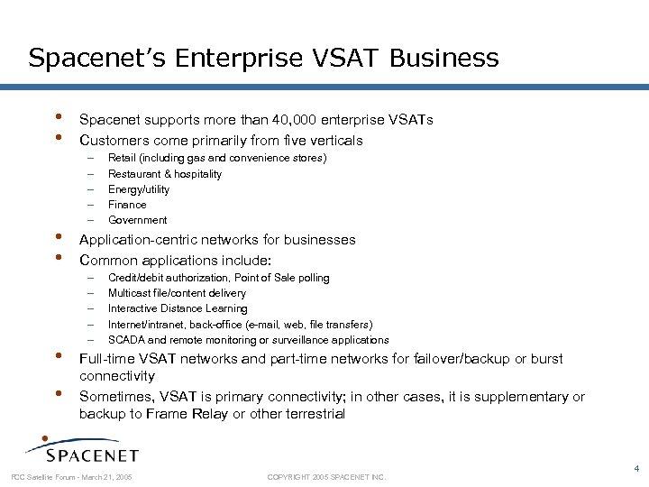 Spacenet's Enterprise VSAT Business • • • Spacenet supports more than 40, 000 enterprise