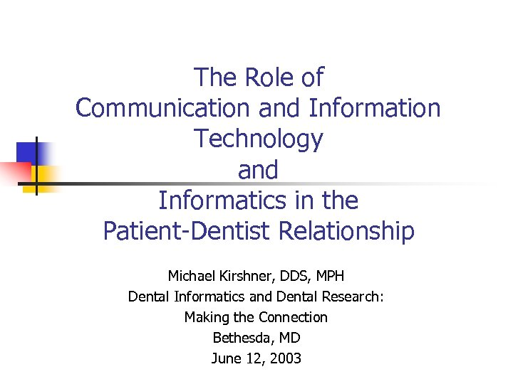 The Role of Communication and Information Technology and Informatics in the Patient-Dentist Relationship Michael