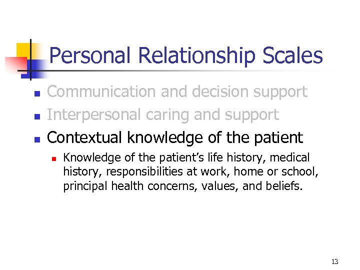 Personal Relationship Scales n n n Communication and decision support Interpersonal caring and support