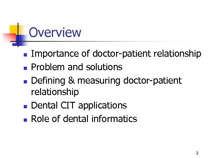 Overview n n n Importance of doctor-patient relationship Problem and solutions Defining & measuring