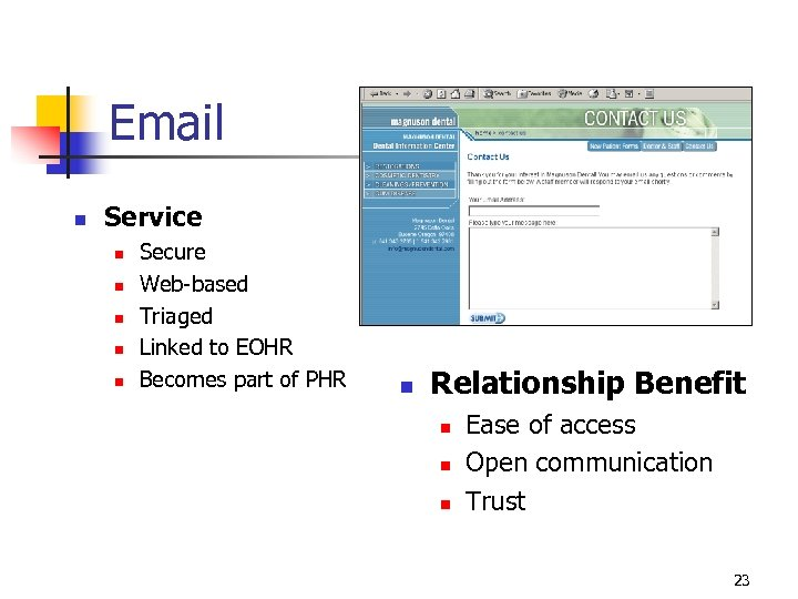 Email n Service n n n Secure Web-based Triaged Linked to EOHR Becomes part