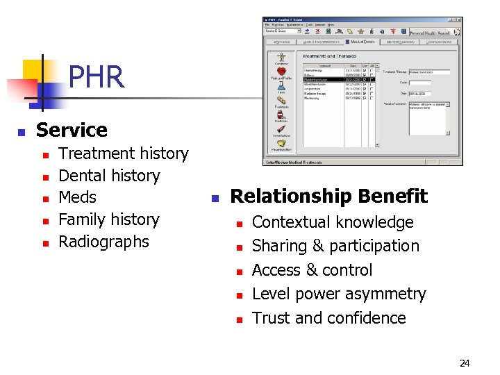 PHR n Service n n n Treatment history Dental history Meds Family history Radiographs