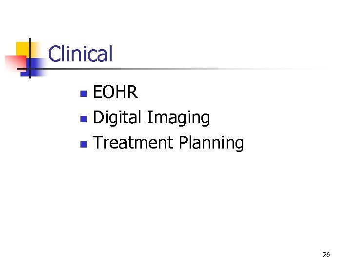Clinical EOHR n Digital Imaging n Treatment Planning n 26