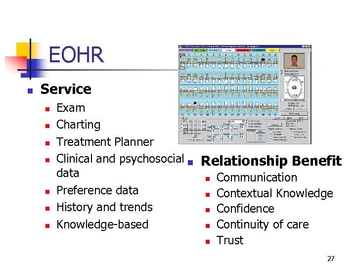 EOHR n Service n n n n Exam Charting Treatment Planner Clinical and psychosocial