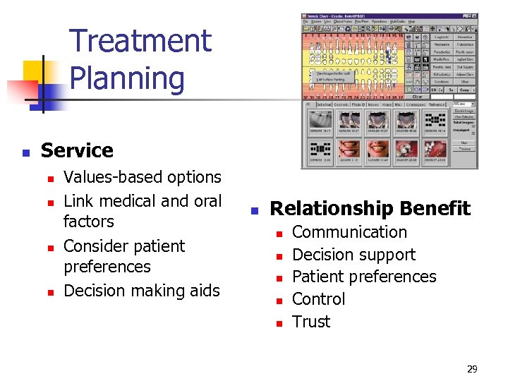 Treatment Planning n Service n n Values-based options Link medical and oral factors Consider