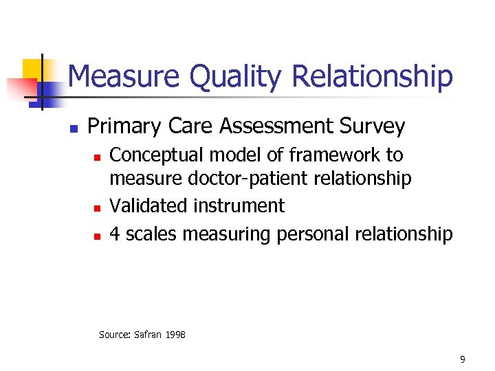 Measure Quality Relationship n Primary Care Assessment Survey n n n Conceptual model of
