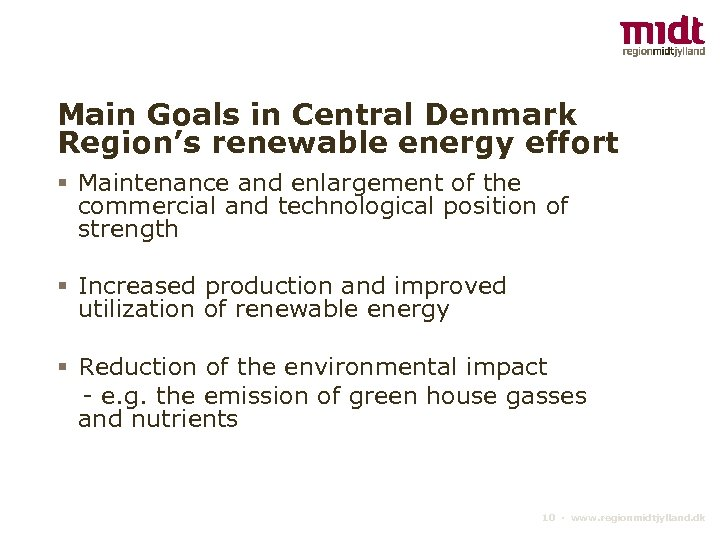 Main Goals in Central Denmark Region's renewable energy effort § Maintenance and enlargement of