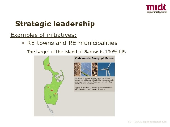 Strategic leadership Examples of initiatives: § RE-towns and RE-municipalities The target of the island