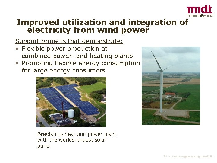 Improved utilization and integration of electricity from wind power Support projects that demonstrate: §