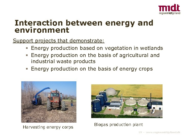 Interaction between energy and environment Support projects that demonstrate: § Energy production based on