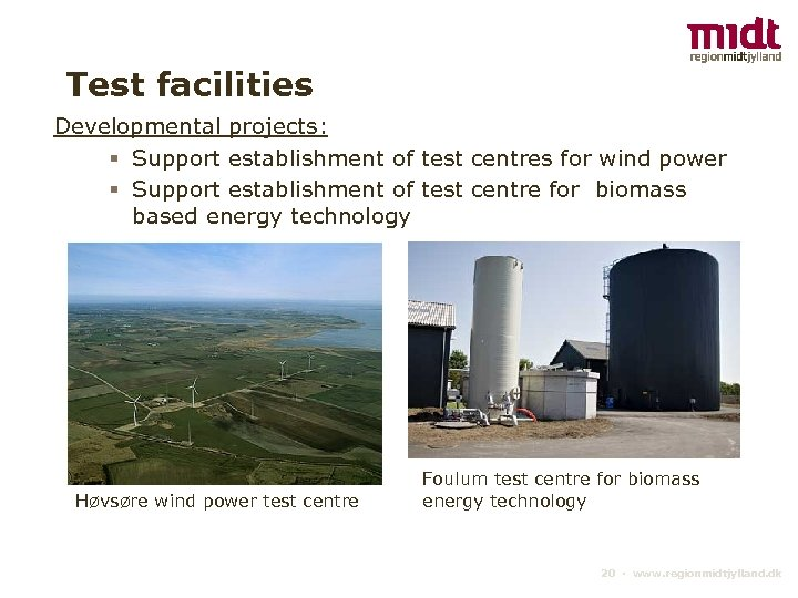 Test facilities Developmental projects: § Support establishment of test centres for wind power §