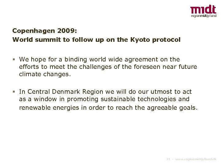Copenhagen 2009: World summit to follow up on the Kyoto protocol § We hope