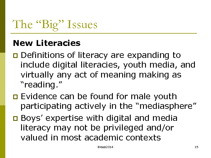 "The ""Big"" Issues New Literacies p Definitions of literacy are expanding to include digital"