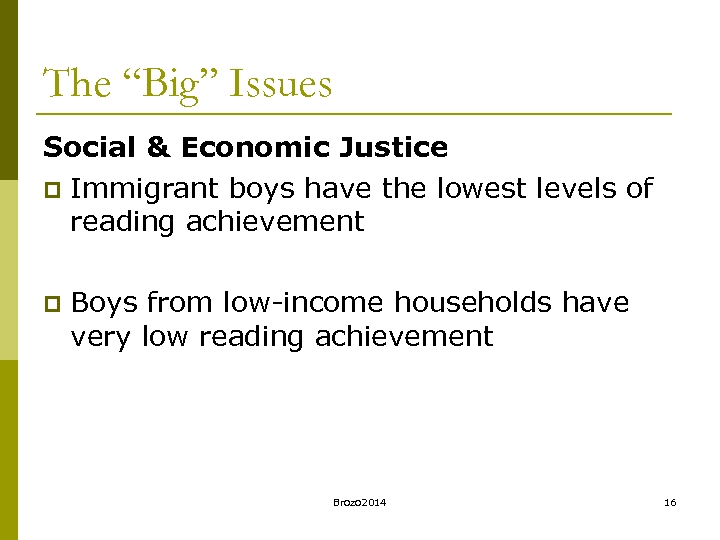 "The ""Big"" Issues Social & Economic Justice p Immigrant boys have the lowest levels"