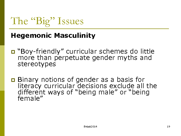 "The ""Big"" Issues Hegemonic Masculinity p ""Boy-friendly"" curricular schemes do little more than perpetuate"