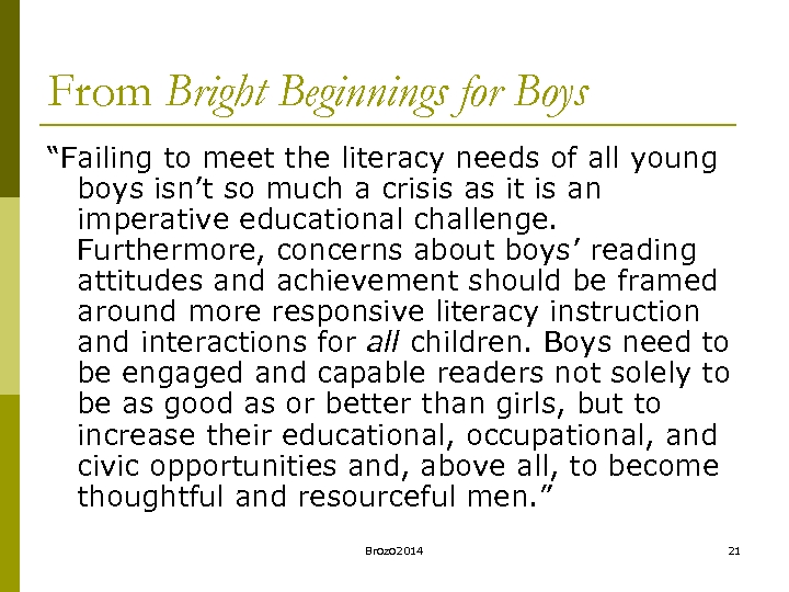 "From Bright Beginnings for Boys ""Failing to meet the literacy needs of all young"