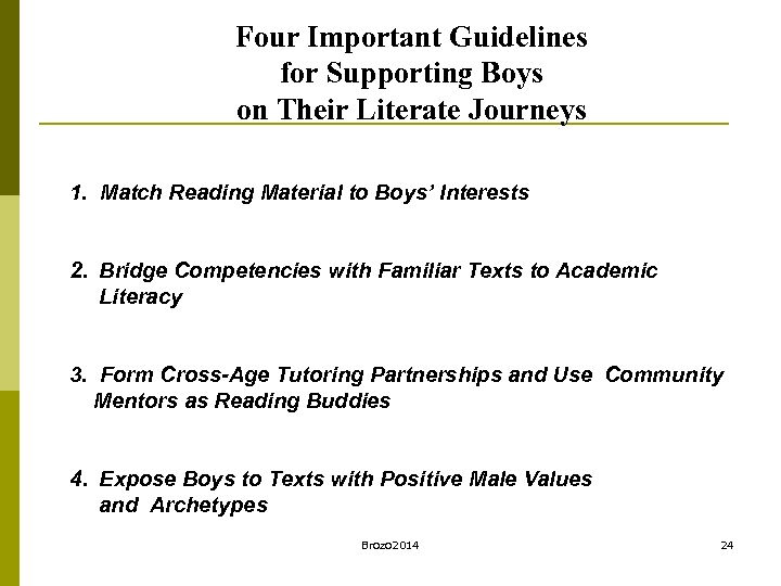 Four Important Guidelines for Supporting Boys on Their Literate Journeys 1. Match Reading Material