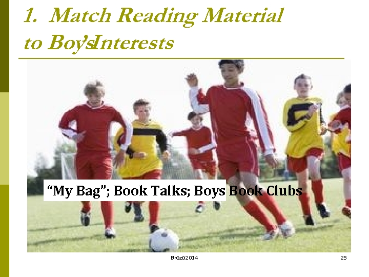 "1. Match Reading Material to Boys. Interests ' ""My Bag""; Book Talks; Boys Book"
