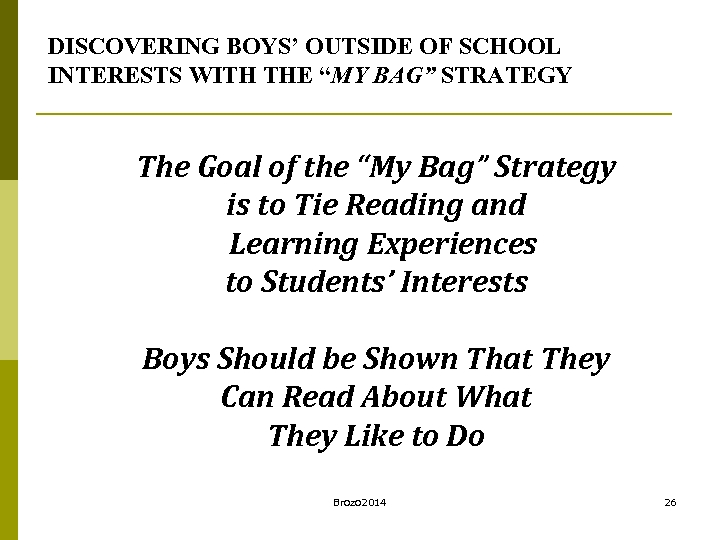 "DISCOVERING BOYS' OUTSIDE OF SCHOOL INTERESTS WITH THE ""MY BAG"" STRATEGY The Goal of"