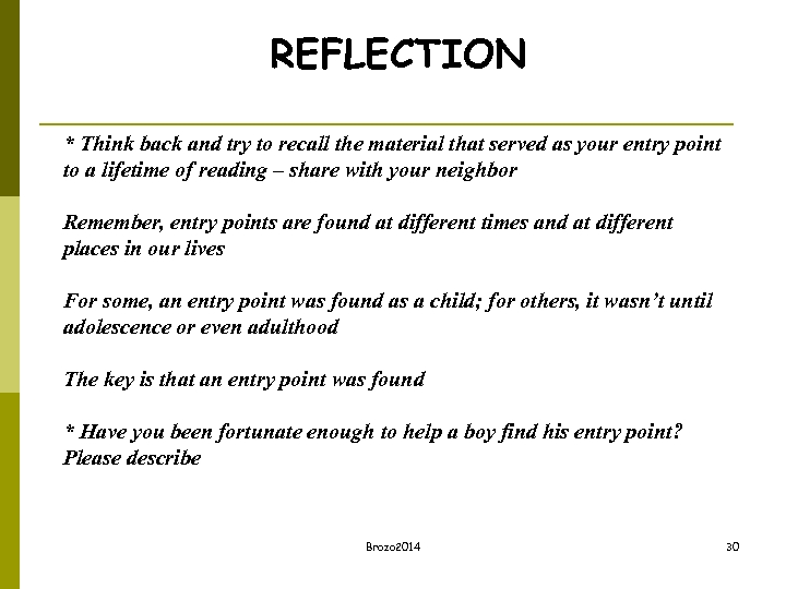 REFLECTION * Think back and try to recall the material that served as your