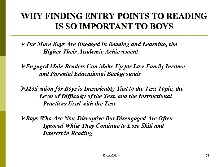 WHY FINDING ENTRY POINTS TO READING IS SO IMPORTANT TO BOYS ØThe More Boys