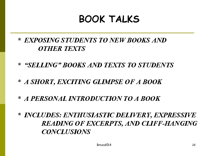"BOOK TALKS * EXPOSING STUDENTS TO NEW BOOKS AND OTHER TEXTS * ""SELLING"" BOOKS"