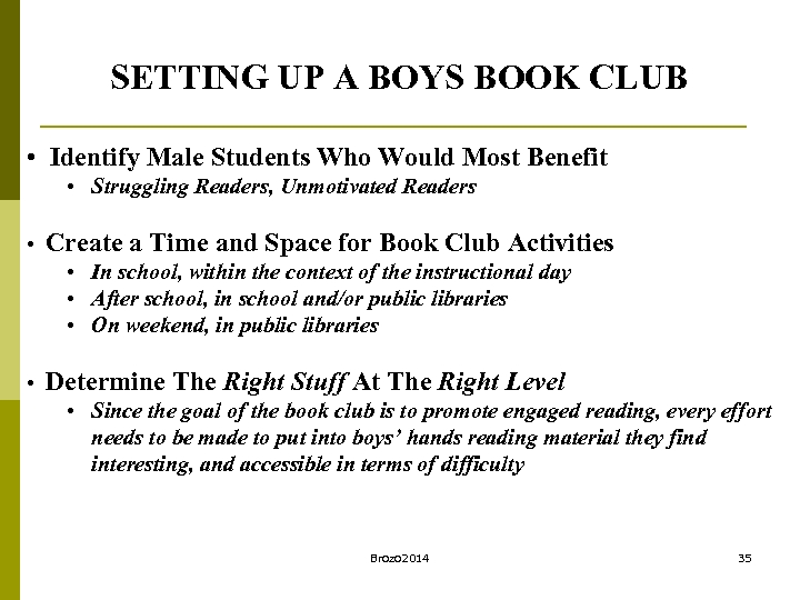 SETTING UP A BOYS BOOK CLUB • Identify Male Students Who Would Most Benefit
