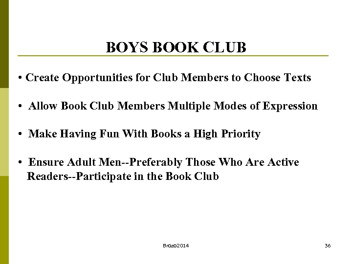 BOYS BOOK CLUB • Create Opportunities for Club Members to Choose Texts • Allow