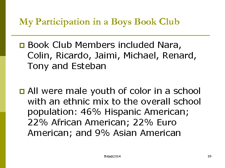 My Participation in a Boys Book Club p Book Club Members included Nara, Colin,