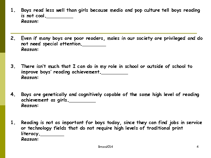 1. Boys read less well than girls because media and pop culture tell boys