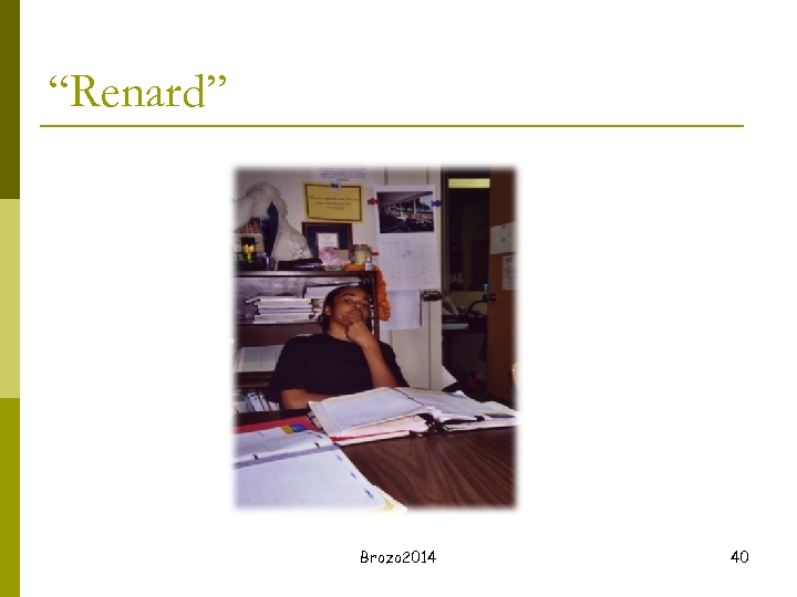 """Renard"" Brozo 2014 40"