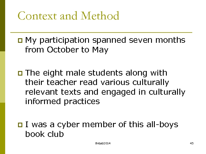 Context and Method p My participation spanned seven months from October to May p