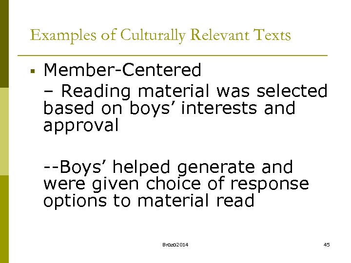 Examples of Culturally Relevant Texts § Member-Centered – Reading material was selected based on